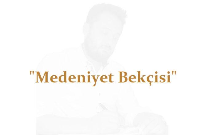 Ahmed Necip YILDIRIM - Medeniyet Bekçisi - Şiir - Serazat.com